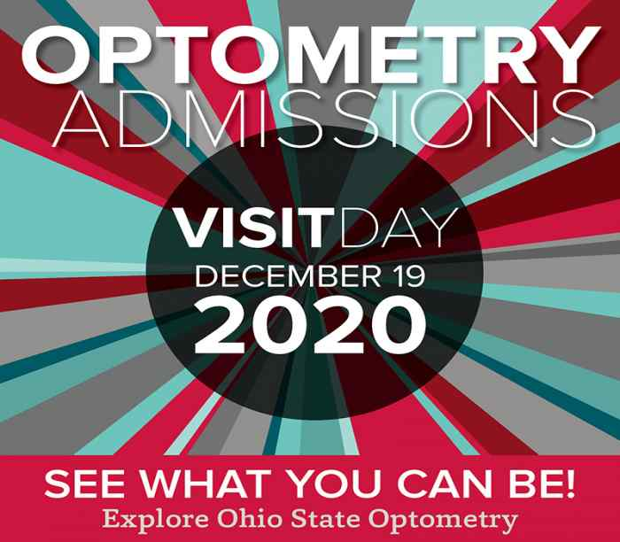 Optometry Admissions - Visit Day on December 19, 2020 - See what you can be! Explore Ohio State Optometry
